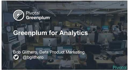 Greenplum for Faster and More Efficient Integrated Analytics