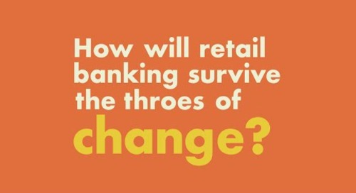 How will retail banking survive the throes of change?