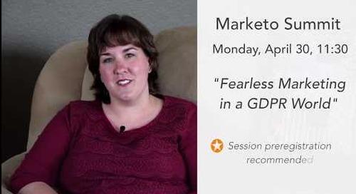 Marketo Summit - Fearless Marketing in a GDPR World