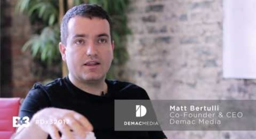 Dx3 2017 Partner Spotlight Series: Matt Bertulli, CEO - Demac Media