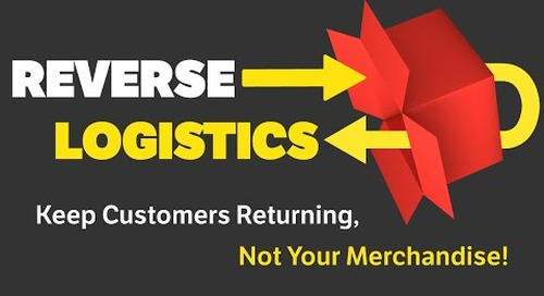 Reverse Logistics: Keep Customers Returning, Not Your Merchandise