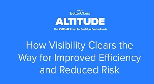 [ALTITUDE20 Product Session] How Visibility Clears the Way for Improved Efficiency and Reduced Risk