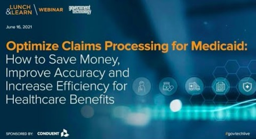 Optimizing Claims Processing for Medicaid: How to Save Money, Improve Accuracy & Increase Efficiency