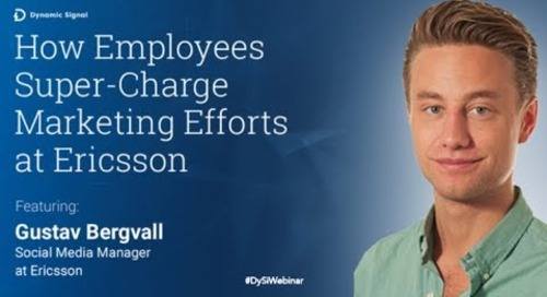 How Employees Super-Charge Marketing Efforts at Ericsson (Webinar Recording)