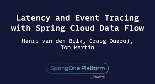 Latency and Event Tracing with Spring Cloud Data Flow - Henri van den Bulk, Craig Duero & Tom Martin, Charles Schwab