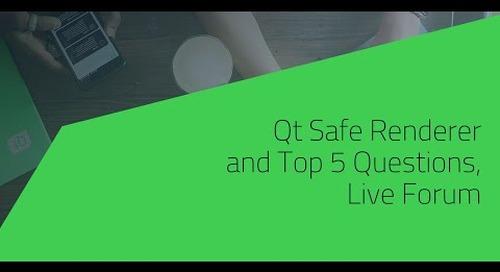 Qt Safe Renderer and Top 5 Questions, Live Forum {On-demand webinar}