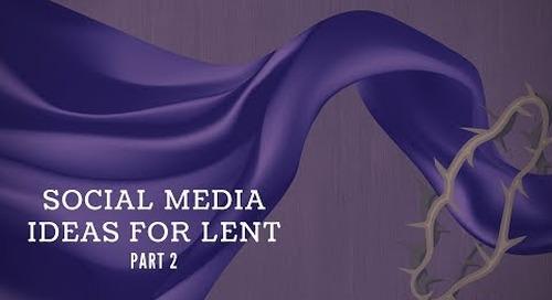 Social Media Ideas for Lent, Part 2
