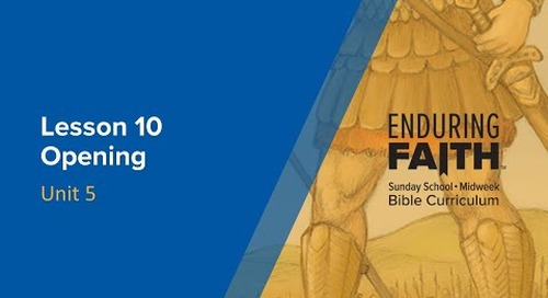 Lesson 10 Opening | Enduring Faith Bible Curriculum - Unit 5