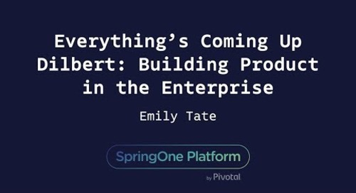 Everything's Coming Up Dilbert: Building Product in the Enterprise - Emily Tate