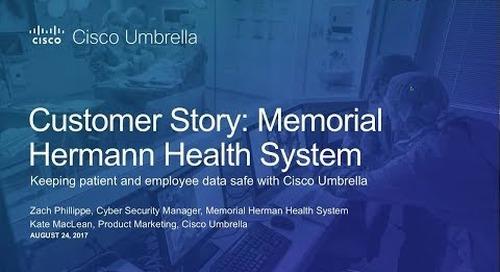 Cisco Umbrella Customer Story: Memorial Hermann Health System