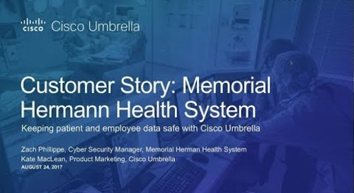 Cisco Umbrella Customer Story: Memorial Hermann Health System
