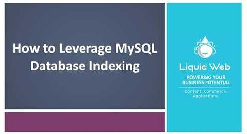 MySQL Performance: How To Leverage MySQL Database Indexing