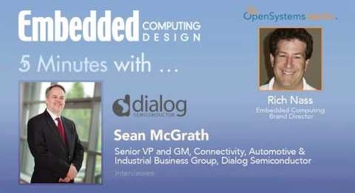 Five Minutes With… Sean McGrath, Sr. VP & GM, Connectivity, Auto & Indus. Grp., Dialog Semiconductor