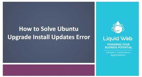 How to Solve the Upgrade Ubuntu Install Updates Error