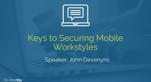 Keys to Securing Mobile Workstyles