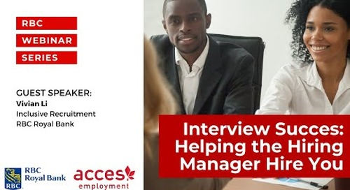 RBC Royal Bank Webinar | Interview Success: Help the Hiring Manager Hire You