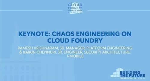 Keynote: Chaos Engineering on Cloud Foundry - Ramesh Krishnaram & Karun Chennuri, T-Mobile