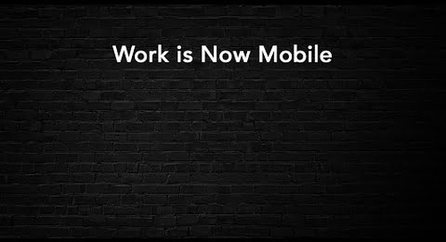 Work is Now Mobile