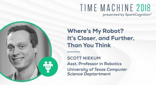 Where's My Robot? It's Closer, and Further, Than You Think - Time Machine 2018