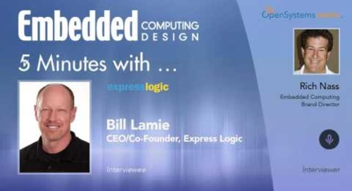 Five Minutes With…Bill Lamie, CEO/Co-Founder, Express Logic