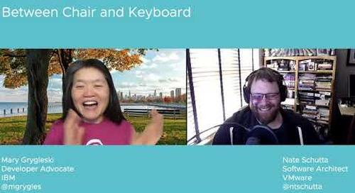 Tanzu.TV Between Chair and Keyboard -  The one with Mary Grygleski
