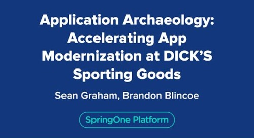 Application Archaeology: Accelerating App Modernization at DICK'S Sporting Goods