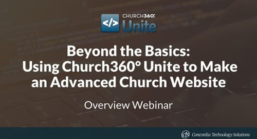 Beyond the Basics: Using Church360° Unite to Make an Advanced Church Website