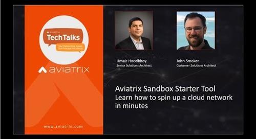 TechTalk | Aviatrix Sandbox Starter - Learn how to spin up a cloud network in minutes