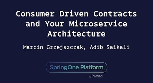 Consumer Driven Contracts and Your Microservice Architecture - Marcin Grzejszczak, Adib Saikali