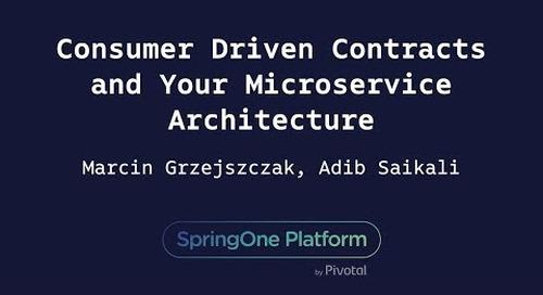 Consumer Driven Contracts and Your Microservice Architecture - Marcin Grzejszczak, Adib Saikali