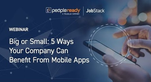 Webinar: Big or Small 5 Ways Your Company Can Benefit from Mobile Apps