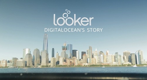 DigitalOcean + Looker – Covering More Ground with a Single Source of Truth