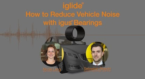 igus® - Reduce Noise and Vibrations in Vehicles using iglide® Webinar