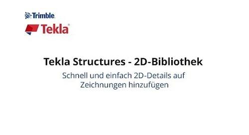 Tekla Structures – 2D-Bibliothek: 2D-Details auf Zeichnungen hinzufügen