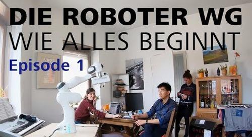 Die Roboter-WG – Episode 1 {Wie alles beginnt}.
