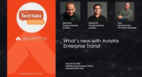 TechTalk | What's new with Aviatrix Enterprise Transit and 6.0 Release