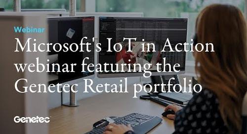 Microsoft's IoT in Action webinar featuring the Genetec Retail portfolio