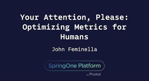 Your Attention, Please: Optimizing Metrics for Humans - John Feminella
