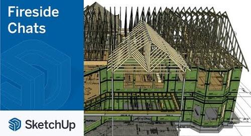 SketchUp for Construction - John Brock | The Fireside Chat Series Season 1 Ep. 7