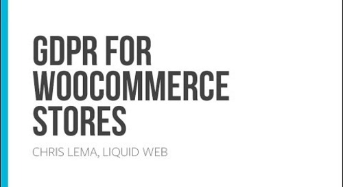 Webinar: GDPR is Coming...Is Your WooCommerce Store Ready?