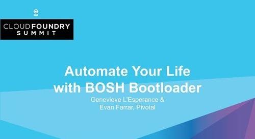 Automate Your Life with BOSH Bootloader - Genevieve L'Esperance & Evan Farrar, Pivotal