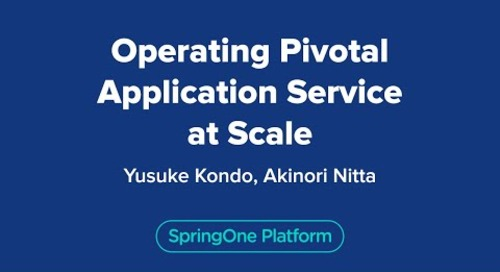 Operating Pivotal Application Service at Scale