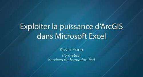 Exploiter la puissance d'ArcGIS dans MicrosoftExcel