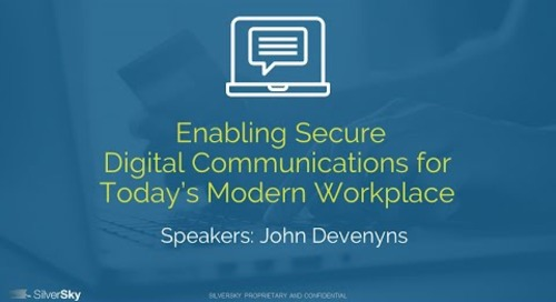 Enabling Secure Digital Communications for Today's Modern Workplace