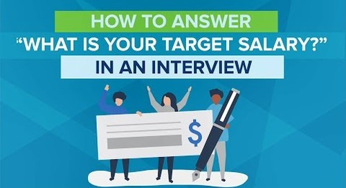 "How To Answer ""What is your target salary?"" In An Interview"