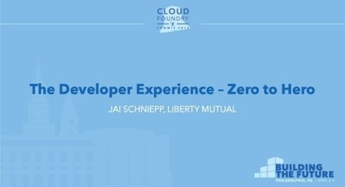 The Developer Experience – Zero to Hero - Jai Schniepp, Liberty Mutual