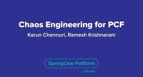 Chaos Engineering for PCF — SpringOne Platform 2018
