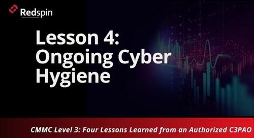 CMMC Level 3: Four Lessons Learned From an Authorized C3PAO - Part 4