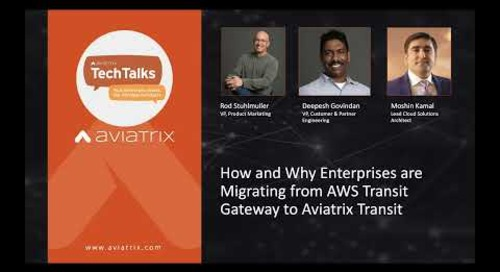 TechTalk | How Enterprises are Migrating from AWS Transit Gateway to Aviatrix Transit