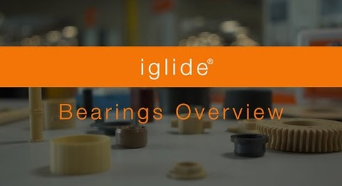 Overview - iglide® Bearings